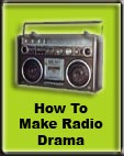 Tips and advice on radio drama production